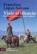 Viaje al silencio: Por los caminos de Asia Central