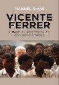 Vicente Ferrer. Rumbo a las estrellas con dificultades