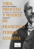 Vida, proceso y muerte de Francisco Ferrer Guardia