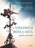 Violencia Roja y Azul. España, 1936-1950