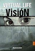 Virtual life: Visión