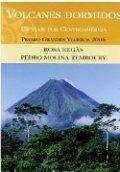 Volcanes dormidos. Un viaje por Centroamérica