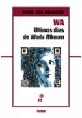 WA. Los últimos días de Warla Alkman