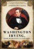 Washington Irving. Entre Manhattan y la Alhambra