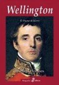 Wellington: el duque de hierro