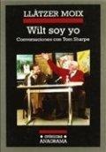 Wilt soy yo. Conversaciones con Tom Sharpe