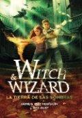 Witch and Wizard. La tierra de las sombras