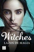 Witches 1. Lazos de magia