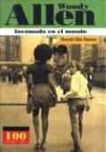Woody Allen: Incómodo en el mundo