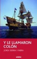 Y le llamaron Colón