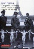 Y siguió la fiesta: La vida cultural en el París ocupado por los nazis