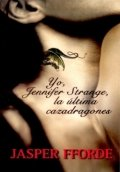 Yo, Jennifer Strange, la última cazadragones