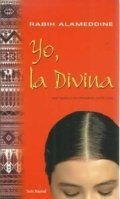 Yo, la Divina: una novela en primeros capítulos