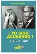 ¡Yo sigo acusando! Habla Carlos Andrés Pérez