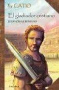 Yo soy Catio: el gladiador cristiano