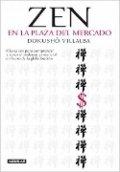Zen en la plaza del mercado: Claves Zen para comprender y sanar el malestar existencial