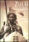 Zulú. La batalla de Isandlwana